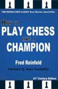 Cover-Bild zu Reinfeld, Fred: How to Play Chess Like a Champion