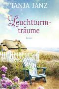 Cover-Bild zu Janz, Tanja: Leuchtturmträume