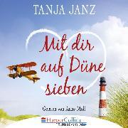 Cover-Bild zu Janz, Tanja: Mit dir auf Düne sieben (Gekürzt) (Audio Download)
