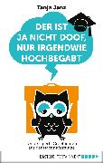 Cover-Bild zu Janz, Tanja: Der ist ja nicht doof, nur irgendwie hochbegabt (eBook)