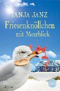 Cover-Bild zu Janz, Tanja: Friesenknöllchen mit Meerblick (eBook)