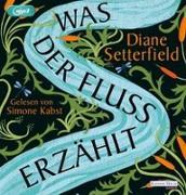 Cover-Bild zu Setterfield, Diane: Was der Fluss erzählt