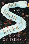 Cover-Bild zu Setterfield, Diane: Once Upon a River