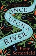 Cover-Bild zu Setterfield, Diane: Once Upon a River (eBook)