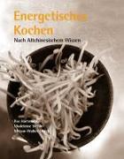 Cover-Bild zu Hartmann, Ros: Energetisches Kochen nach Altchinesischem Wissen