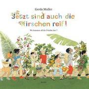Cover-Bild zu Muller, Gerda: Jetzt sind auch die Kirschen reif!