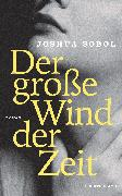 Cover-Bild zu Sobol, Joshua: Der große Wind der Zeit (eBook)