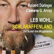 Cover-Bild zu Düringer, Roland: Leb wohl, Schlaraffenland (Audio Download)