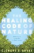 Cover-Bild zu Arvay, Clemens G.: The Healing Code of Nature