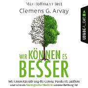 Cover-Bild zu Arvay, Clemens G.: Wir können es besser (Audio Download)