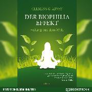 Cover-Bild zu Arvay, Clemens G.: Der Biophilia-Effekt - Heilung aus dem Wald (Ungekürzt) (Audio Download)