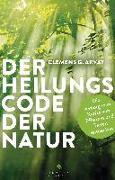 Cover-Bild zu Arvay, Clemens G.: Der Heilungscode der Natur
