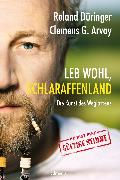 Cover-Bild zu Düringer, Roland: Leb wohl, Schlaraffenland (eBook)