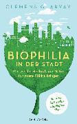 Cover-Bild zu Arvay, Clemens G.: Biophilia in der Stadt (eBook)