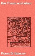 Cover-Bild zu Grillparzer, Franz: Der Traum ein Leben (eBook)