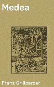 Cover-Bild zu Grillparzer, Franz: Medea (eBook)