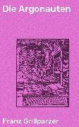Cover-Bild zu Grillparzer, Franz: Die Argonauten (eBook)
