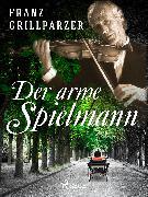 Cover-Bild zu Grillparzer, Franz: Der arme Spielmann (eBook)