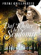 Cover-Bild zu Grillparzer, Franz: Das Kloster bei Sendomir (eBook)