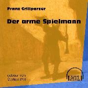 Cover-Bild zu Grillparzer, Franz: Der arme Spielmann (Ungekürzt) (Audio Download)