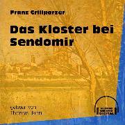 Cover-Bild zu Grillparzer, Franz: Das Kloster bei Sendomir (Ungekürzt) (Audio Download)