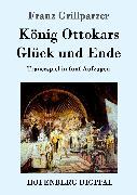 Cover-Bild zu Franz Grillparzer: König Ottokars Glück und Ende (eBook)