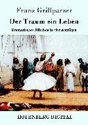 Cover-Bild zu Franz Grillparzer: Der Traum ein Leben (eBook)