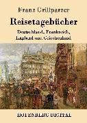 Cover-Bild zu Franz Grillparzer: Reisetagebücher (eBook)