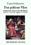 Cover-Bild zu Franz Grillparzer: Das goldene Vlies (eBook)