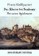 Cover-Bild zu Franz Grillparzer: Das Kloster bei Sendomir / Der arme Spielmann (eBook)