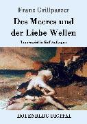 Cover-Bild zu Franz Grillparzer: Des Meeres und der Liebe Wellen (eBook)