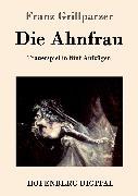 Cover-Bild zu Franz Grillparzer: Die Ahnfrau (eBook)