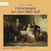 Cover-Bild zu Grillparzer, Franz: Erinnerungen aus dem Jahre 1848 (Ungekürzt) (Audio Download)