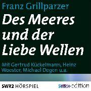 Cover-Bild zu Grillparzer, Franz: Des Meeres und der Liebe Wellen (Audio Download)