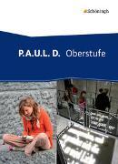Cover-Bild zu P.A.U.L. D. / P.A.U.L. D. - Persönliches Arbeits- und Lesebuch Deutsch - Oberstufe