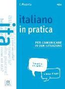 Cover-Bild zu Italiano in practica per comunicare in ogni situazione. Kursbuch