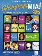 Cover-Bild zu Grammamia! Grammatica Italiana per ragazzi con esercizi / Libro per lo studente