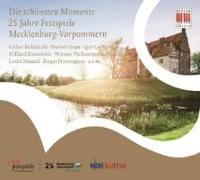 Cover-Bild zu Die schönsten Momente - 25 Jahre Festspiele Mecklenburg-Vorpommern