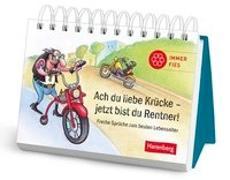 Cover-Bild zu Ach du liebe Krücke - jetzt bist du Rentner!