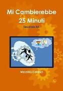 Cover-Bild zu Mi Cambierebbe 25 Minuti - Seconda Ed