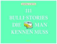Cover-Bild zu 111 Bulli-Stories, die man kennen muss