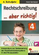 Cover-Bild zu Rechtschreibung ... aber richtig! / Klasse 4 (eBook) von Hartmann, Horst
