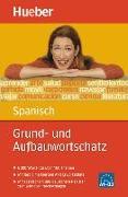 Cover-Bild zu Grund- und Aufbauwortschatz Spanisch von Álvarez Olañeta, Pedro
