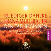 Cover-Bild zu Den Tag beginnen - Meditationen und Bewegung für jeden Morgen