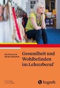 Cover-Bild zu Gesundheit und Wohlbefinden im Lehrerberuf von Klusmann, Uta