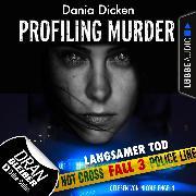 Cover-Bild zu eBook Laurie Walsh - Profiling Murder, Folge 3: Langsamer Tod (Ungekürzt)