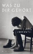 Cover-Bild zu Was zu dir gehört von Greenwell, Garth