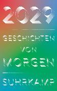 Cover-Bild zu 2029 - Geschichten von morgen von Brandt, Stefan (Hrsg.)