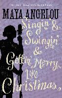 Cover-Bild zu Singin' & Swingin' and Gettin' Merry Like Christmas (eBook) von Angelou, Maya