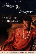 Cover-Bild zu I Shall Not Be Moved (eBook) von Angelou, Maya